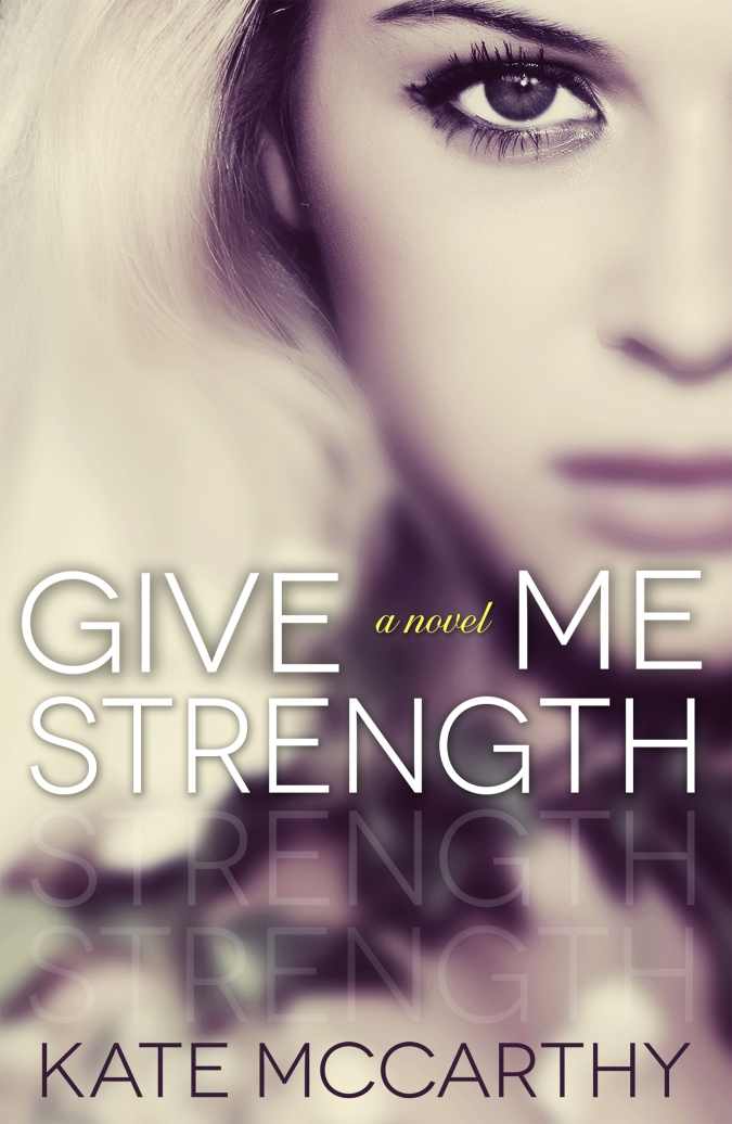 Give Me Strength - Amazon - by Kate McCarthy